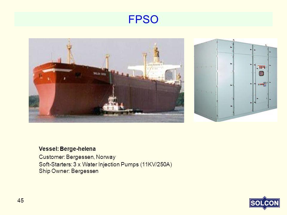 FPSO Vessel: Berge-helena Customer: Bergessen, Norway