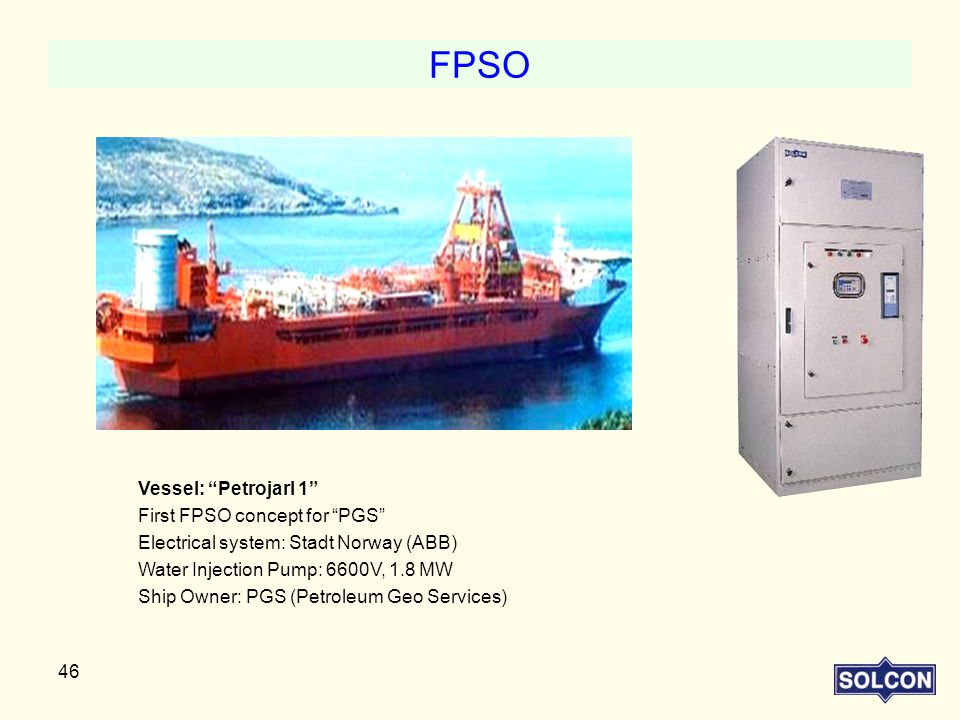 FPSO Vessel: Petrojarl 1 First FPSO concept for PGS