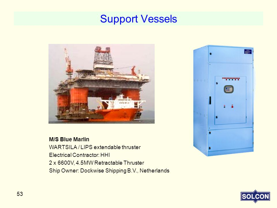 Support Vessels M/S Blue Marlin WARTSILA / LIPS extendable thruster