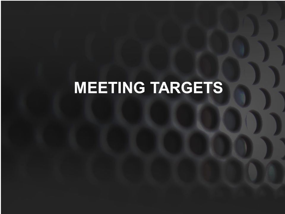 MEETING TARGETS