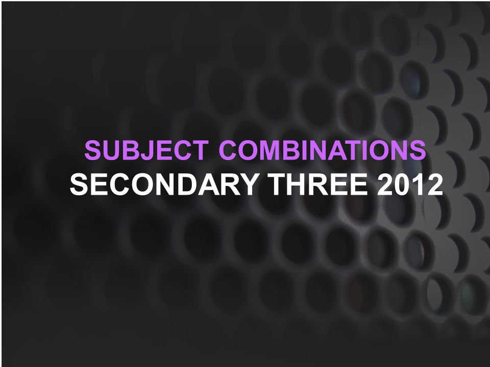 SUBJECT COMBINATIONS SECONDARY THREE 2012