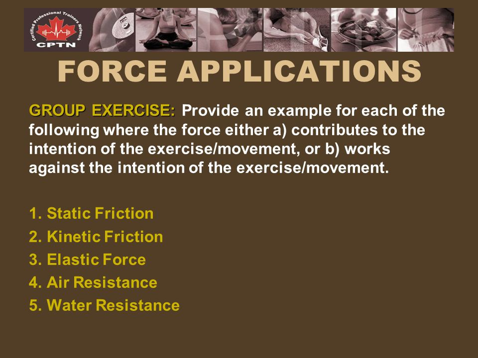 FORCE APPLICATIONS