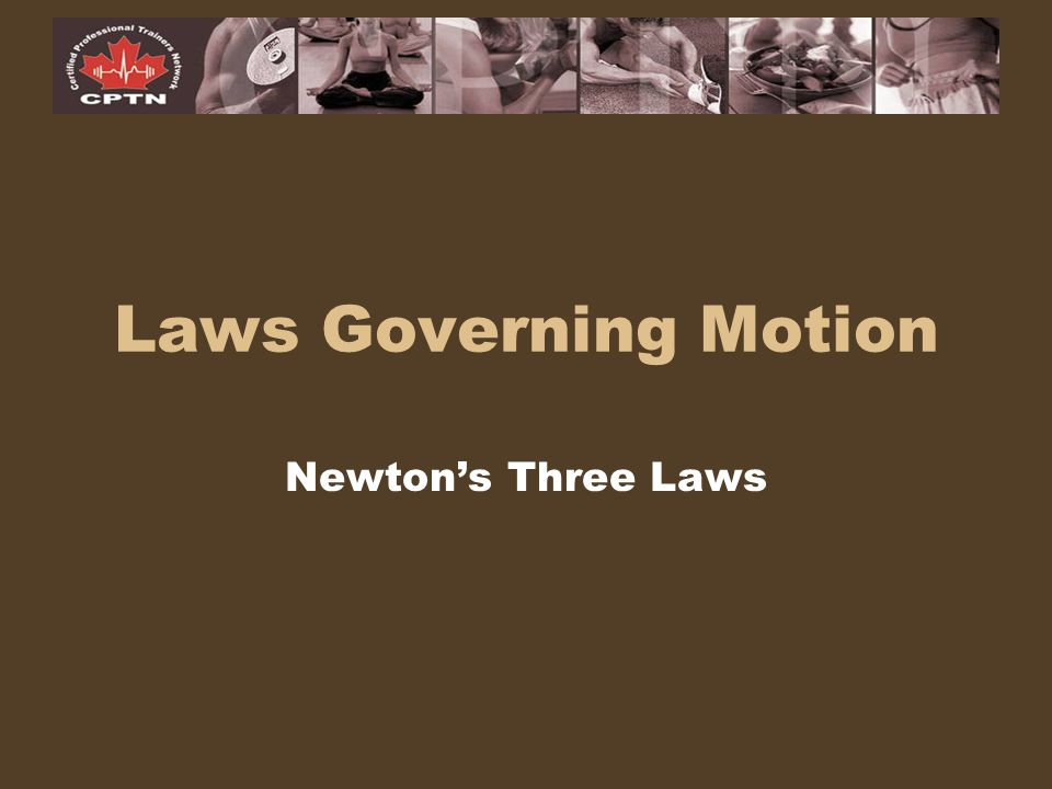 Laws Governing Motion Newton's Three Laws