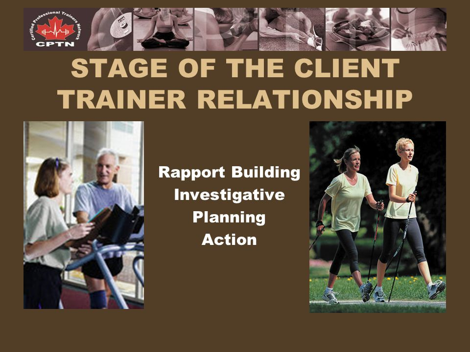STAGE OF THE CLIENT TRAINER RELATIONSHIP