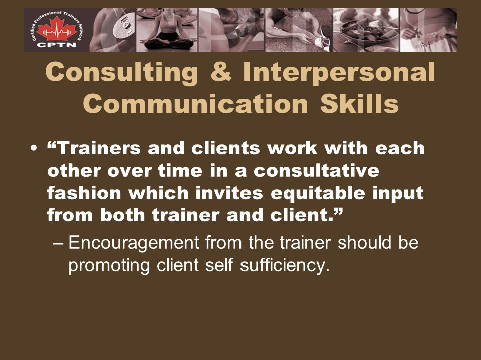 Consulting & Interpersonal Communication Skills
