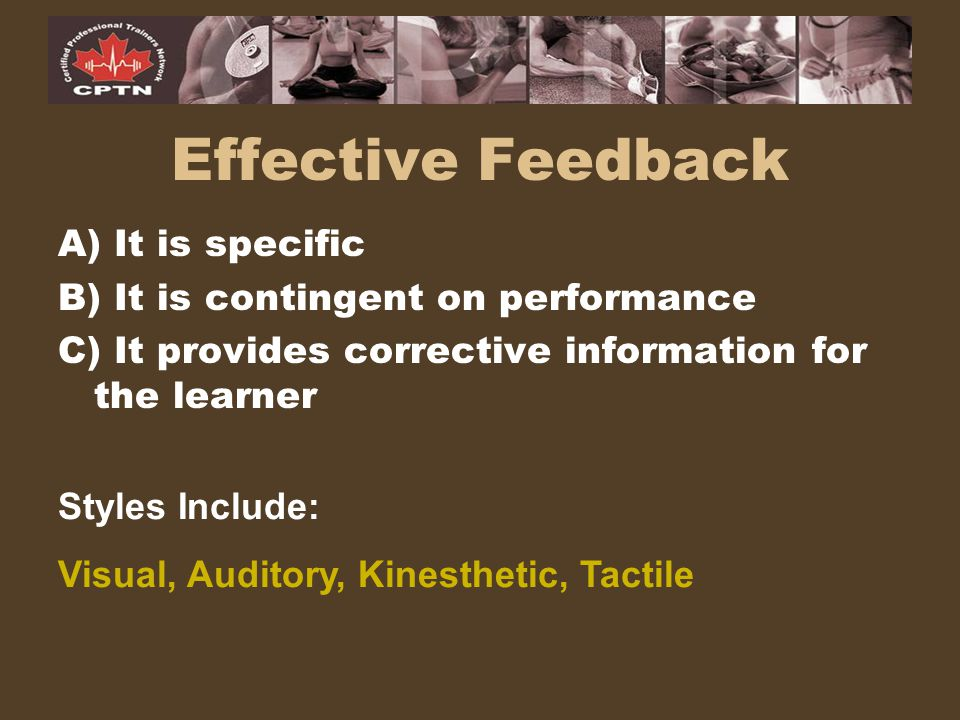 Effective Feedback A) It is specific