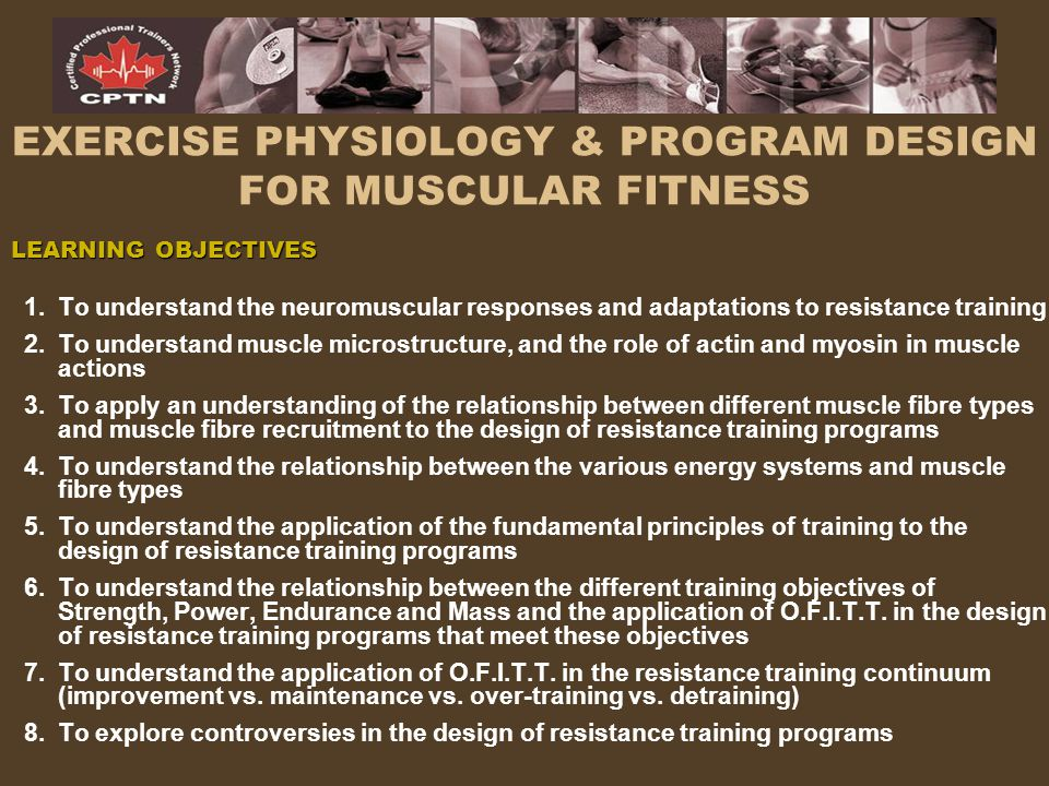 EXERCISE PHYSIOLOGY & PROGRAM DESIGN FOR MUSCULAR FITNESS