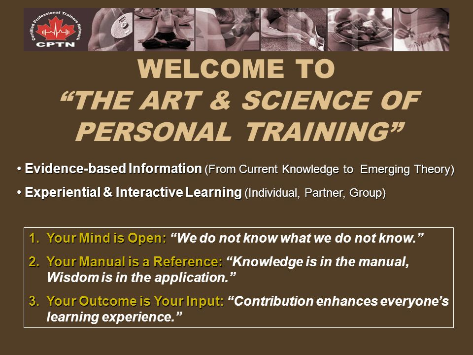 WELCOME TO THE ART & SCIENCE OF PERSONAL TRAINING