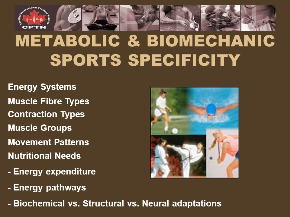 METABOLIC & BIOMECHANIC SPORTS SPECIFICITY