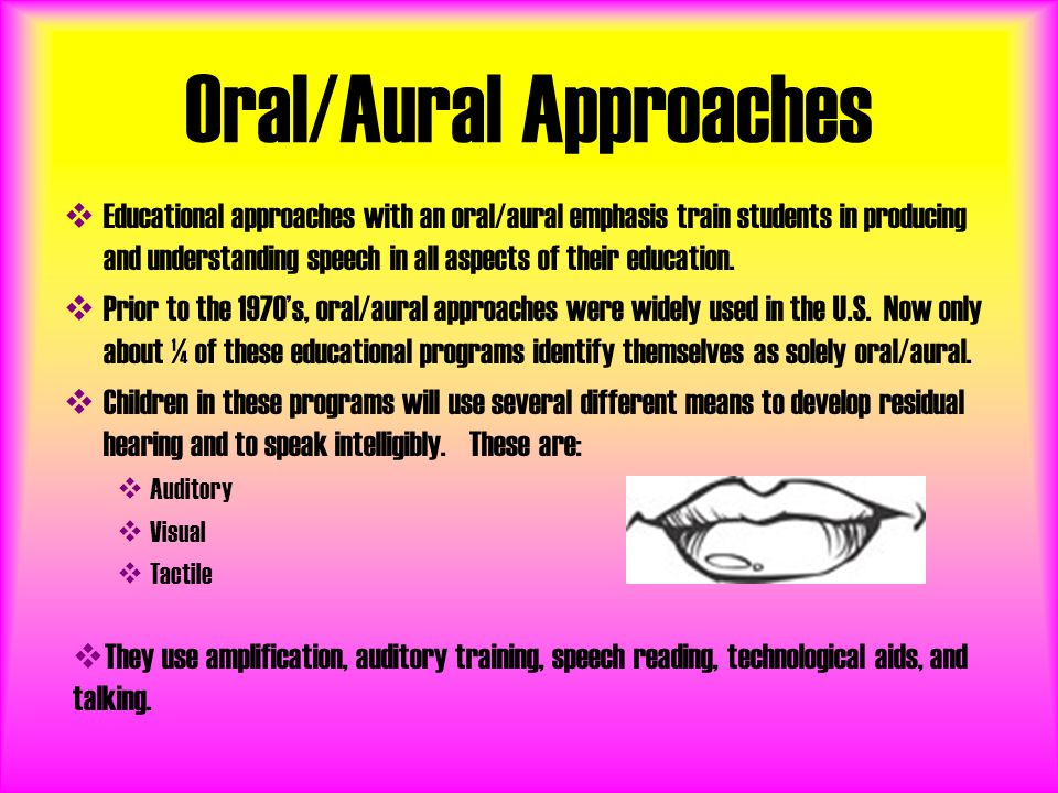 Oral/Aural Approaches