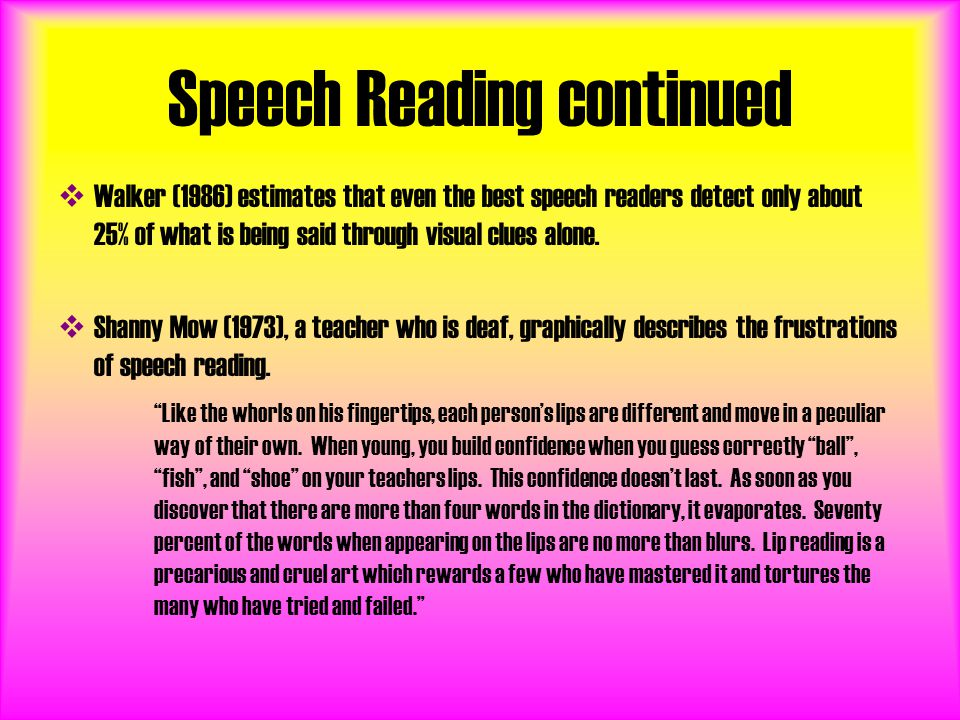 Speech Reading continued