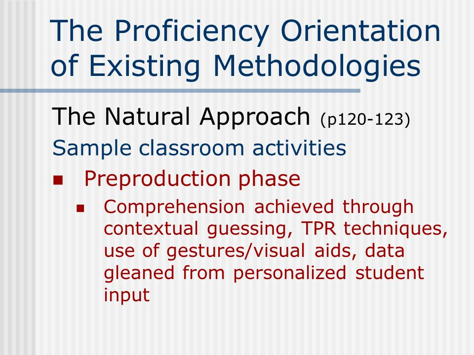 The Proficiency Orientation of Existing Methodologies