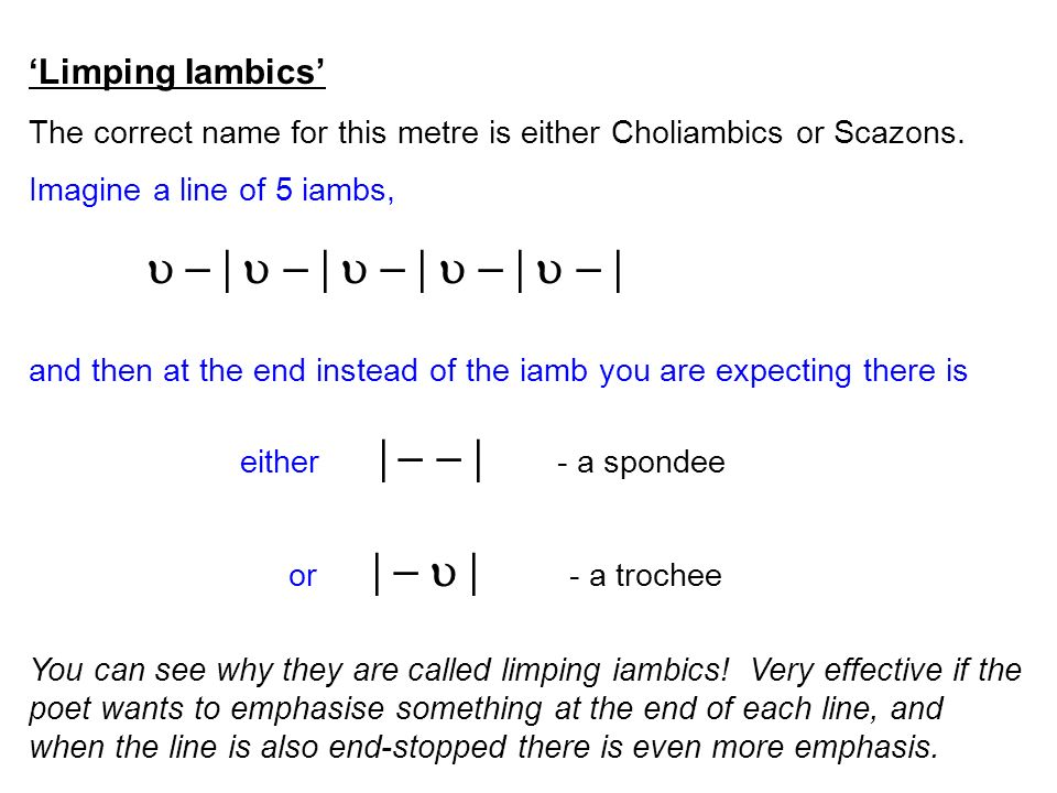 u - | u - | u - | u - | u - | or | - u | - a trochee 'Limping Iambics'