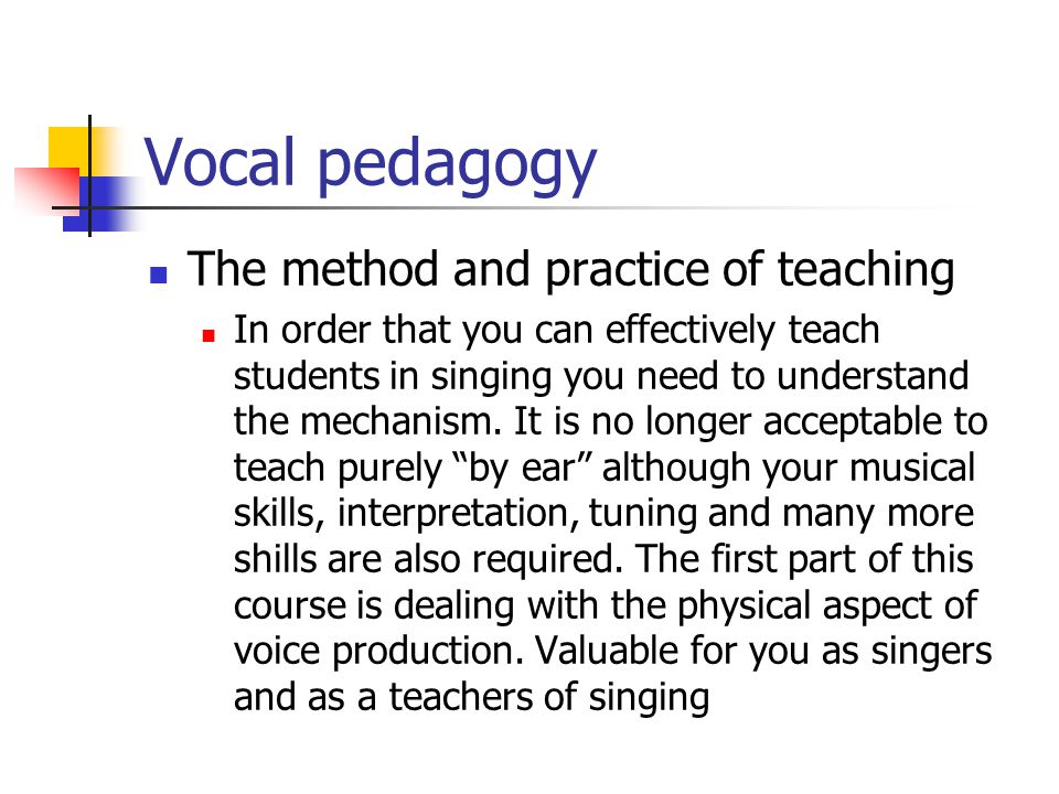 Vocal pedagogy The method and practice of teaching