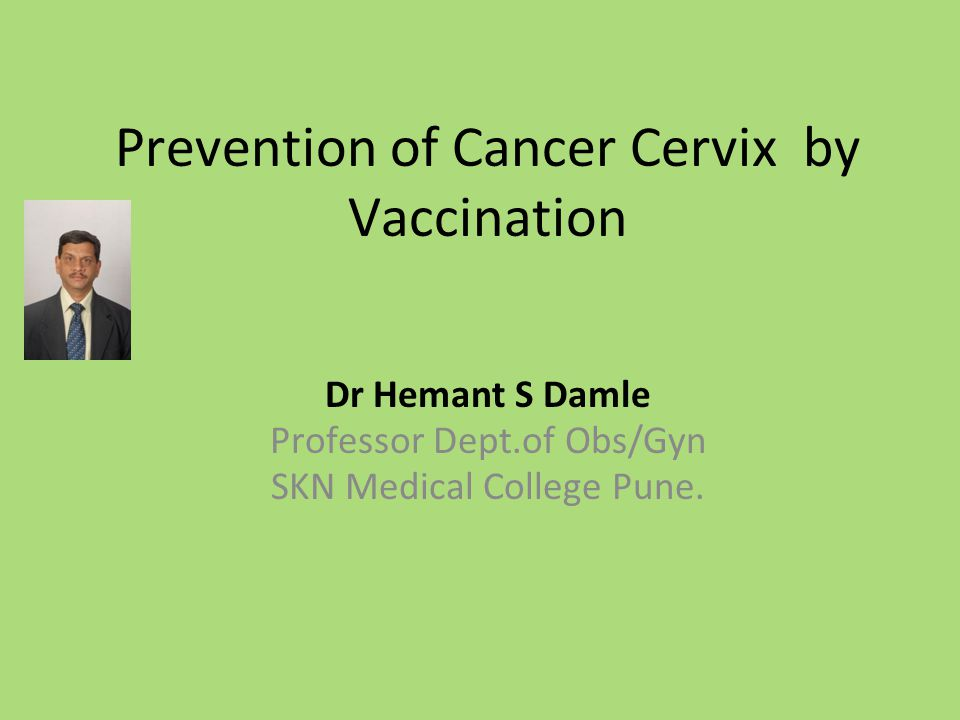 Prevention of Cancer Cervix by Vaccination