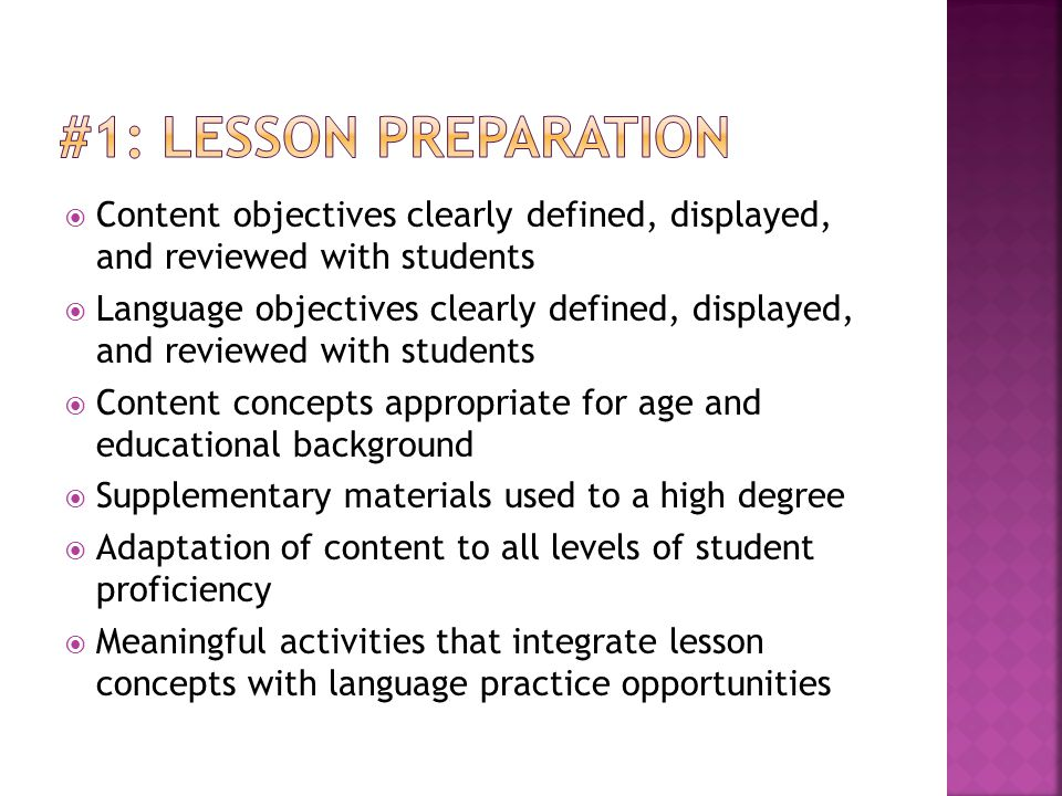 #1: Lesson Preparation Content objectives clearly defined, displayed, and reviewed with students.