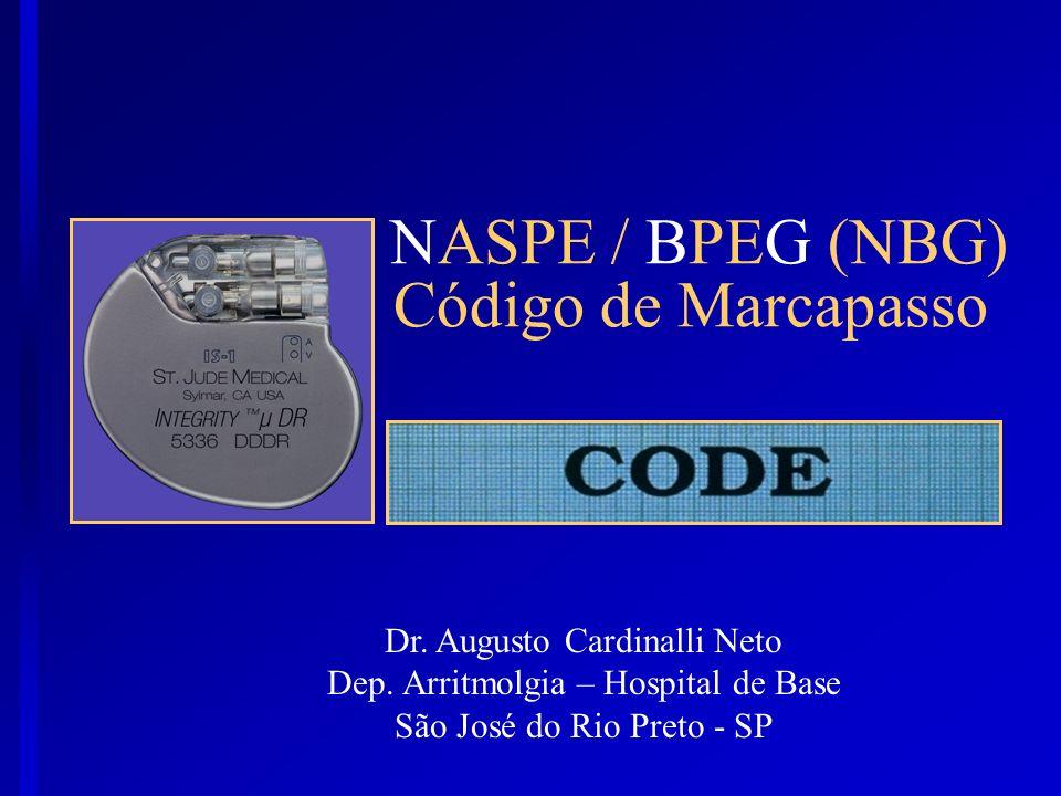 NASPE / BPEG (NBG) Código de Marcapasso Dr. Augusto Cardinalli Neto