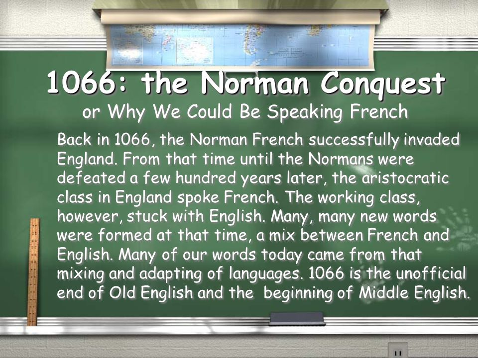 1066: the Norman Conquest or Why We Could Be Speaking French