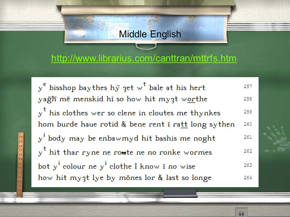 Middle English http://www.librarius.com/canttran/mttrfs.htm