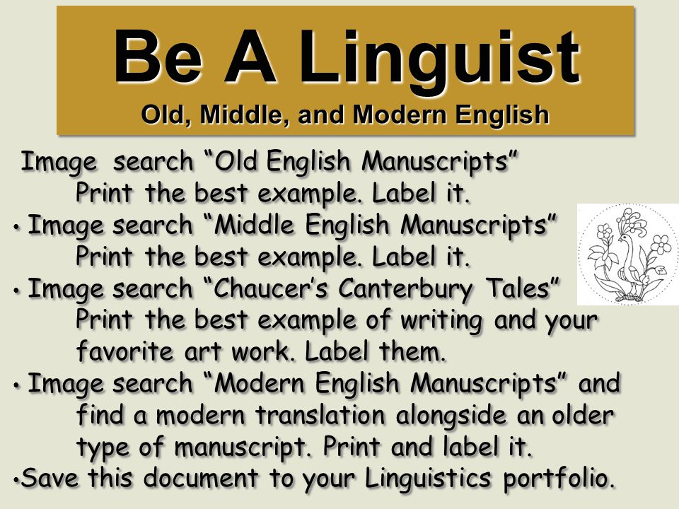 Be A Linguist Old, Middle, and Modern English