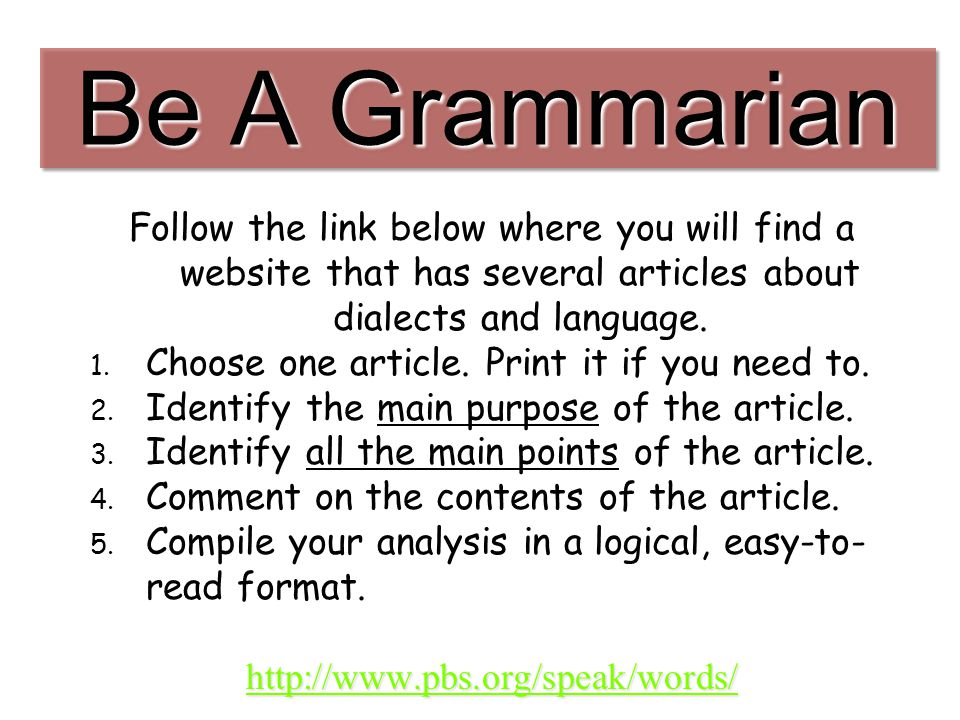 Be A Grammarian Follow the link below where you will find a website that has several articles about dialects and language.