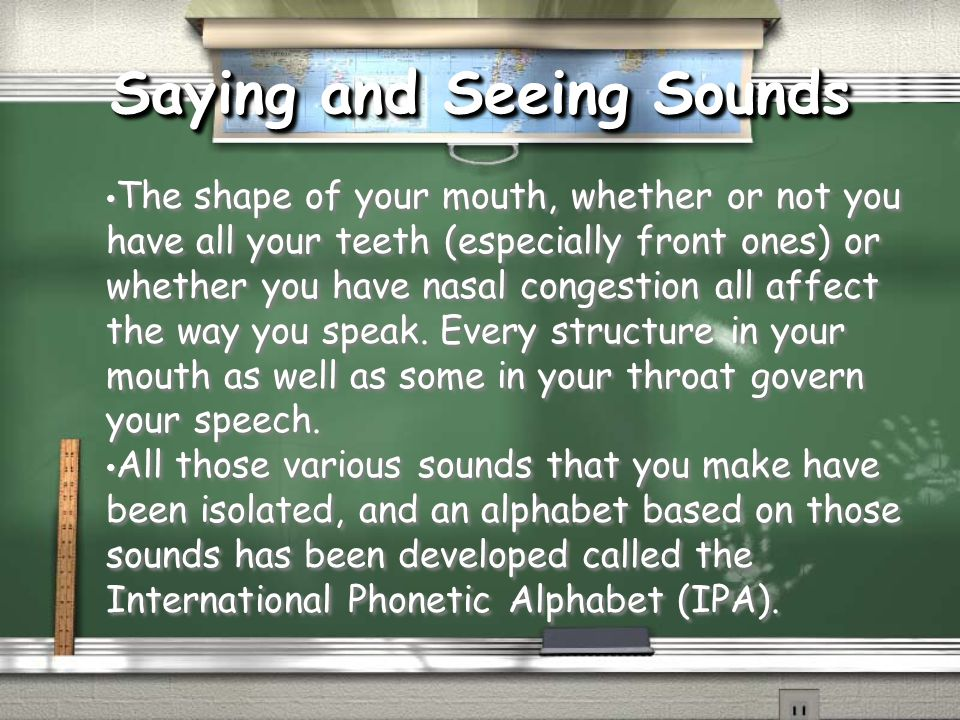 Saying and Seeing Sounds