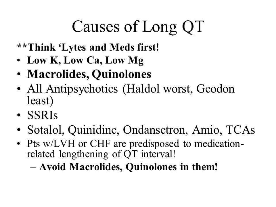 Causes of Long QT Macrolides, Quinolones