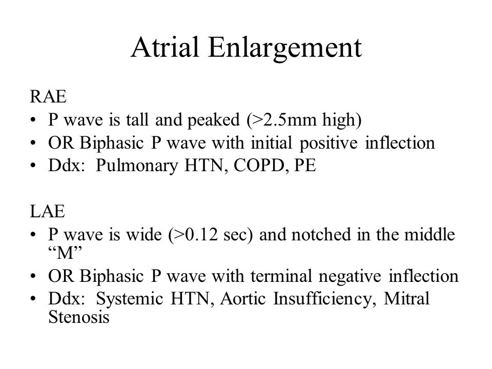 Atrial Enlargement RAE P wave is tall and peaked (>2.5mm high)
