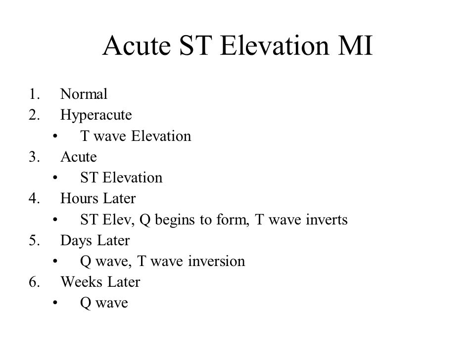 Acute ST Elevation MI Normal Hyperacute T wave Elevation Acute