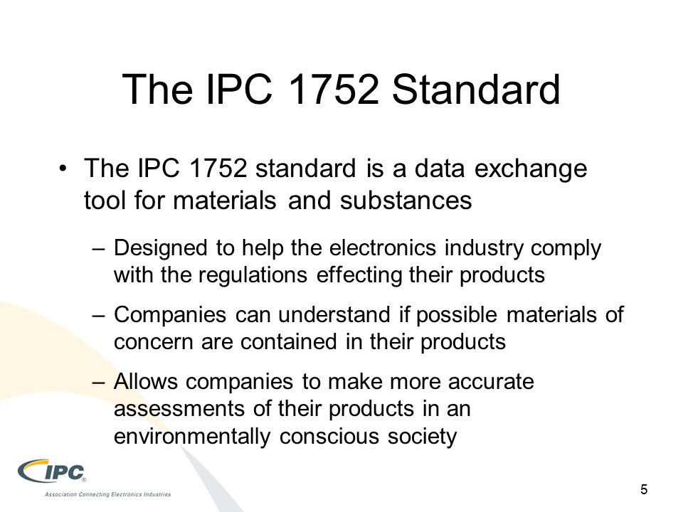 The IPC 1752 Standard The IPC 1752 standard is a data exchange tool for materials and substances.