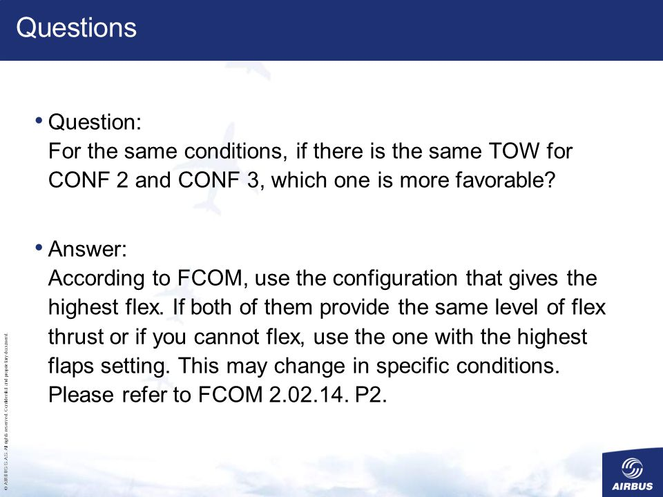 Questions Question: For the same conditions, if there is the same TOW for CONF 2 and CONF 3, which one is more favorable