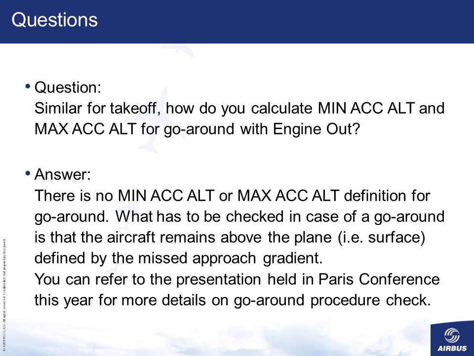 Questions Question: Similar for takeoff, how do you calculate MIN ACC ALT and MAX ACC ALT for go-around with Engine Out
