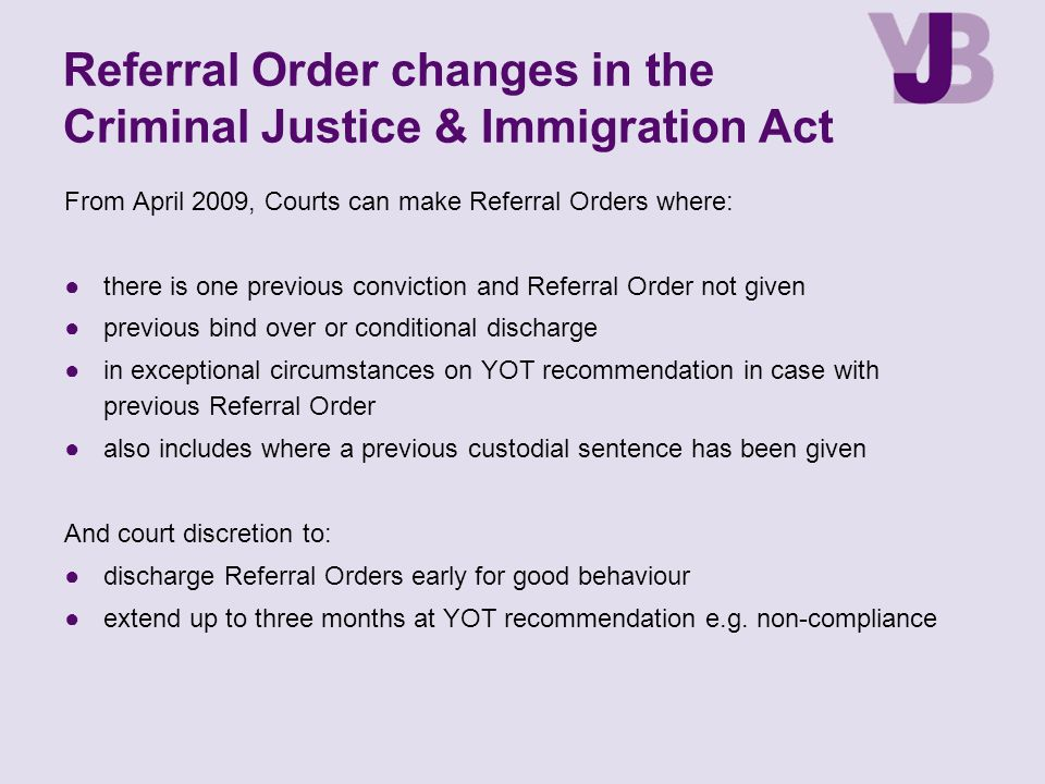 Referral Order changes in the Criminal Justice & Immigration Act