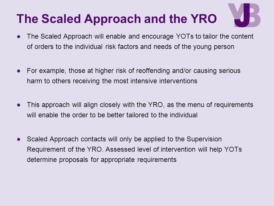 The Scaled Approach and the YRO