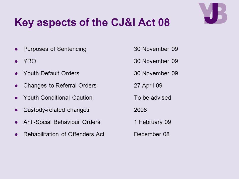 Key aspects of the CJ&I Act 08