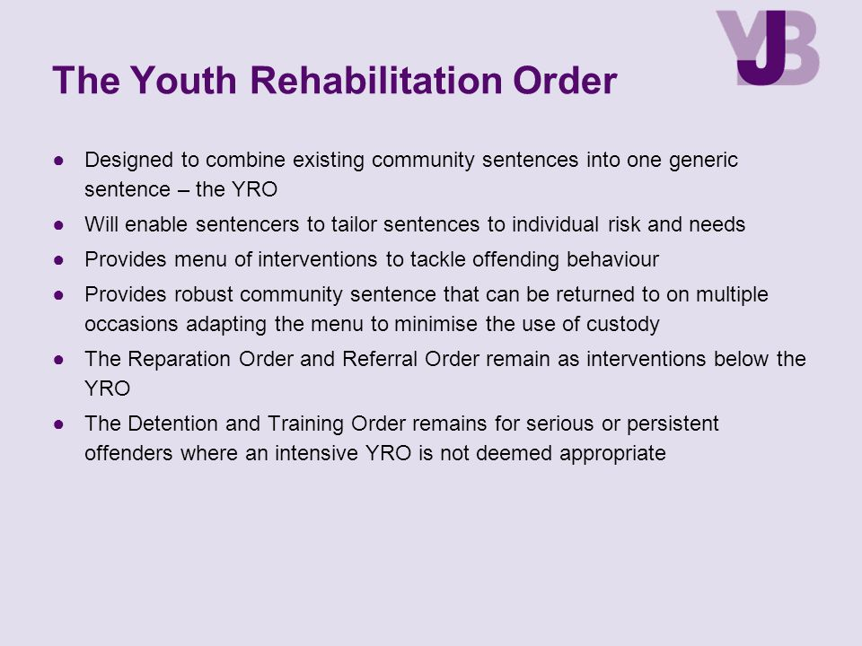 The Youth Rehabilitation Order