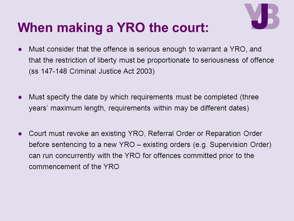 When making a YRO the court: