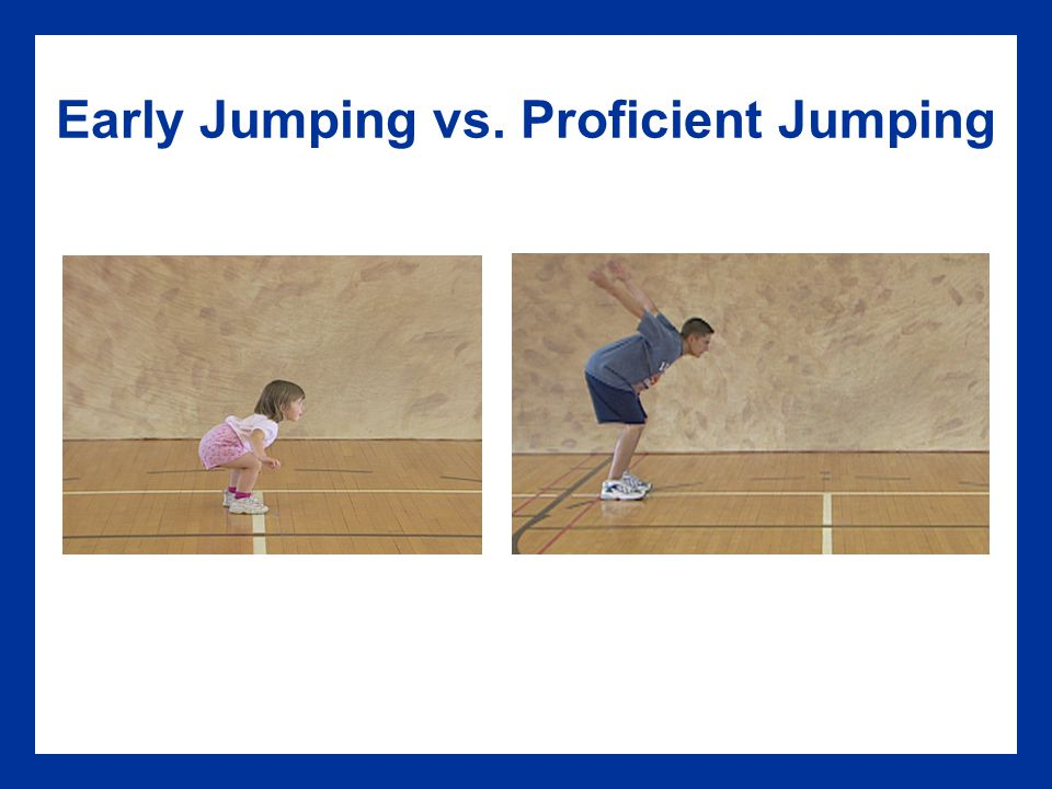 Early Jumping vs. Proficient Jumping