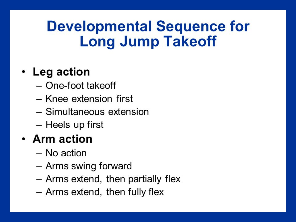 Developmental Sequence for Long Jump Takeoff