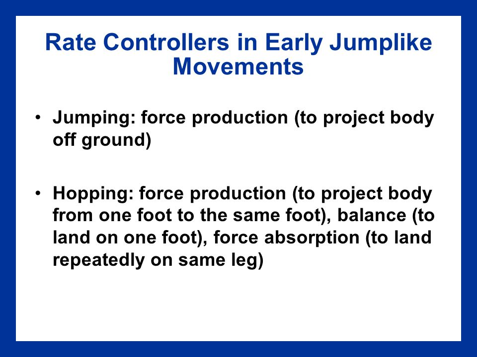 Rate Controllers in Early Jumplike Movements