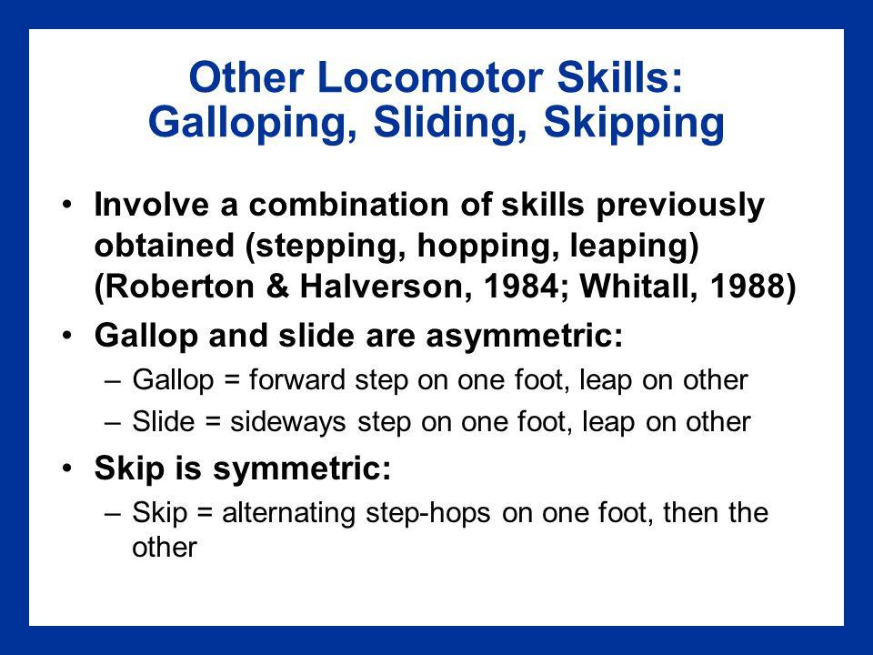 Other Locomotor Skills: Galloping, Sliding, Skipping
