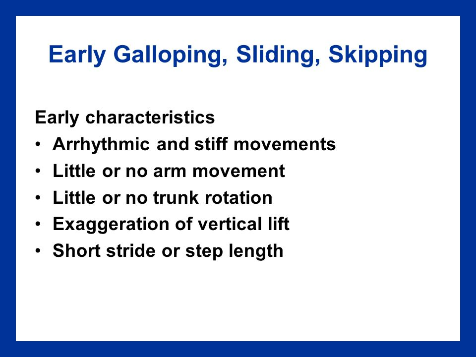 Early Galloping, Sliding, Skipping