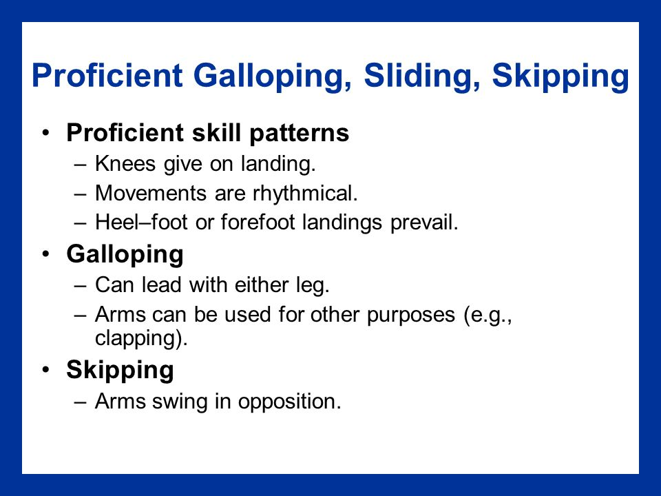Proficient Galloping, Sliding, Skipping