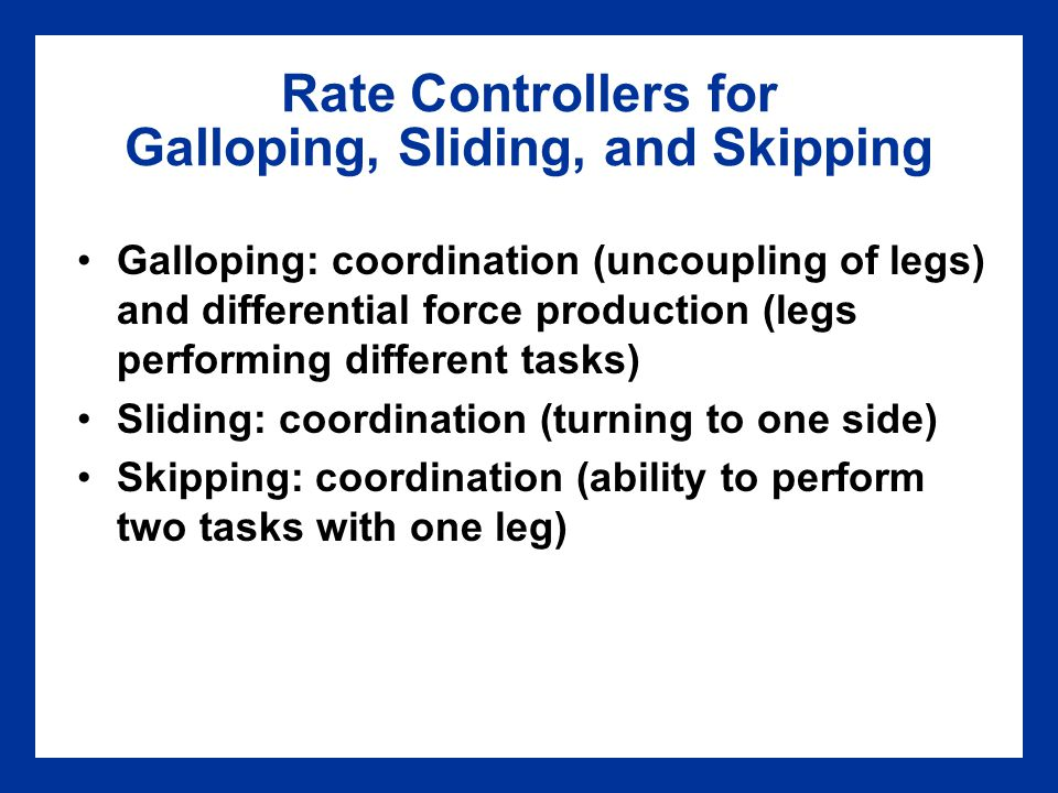 Rate Controllers for Galloping, Sliding, and Skipping