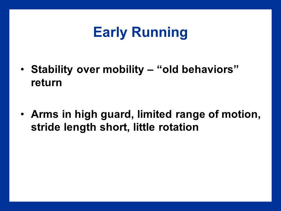 Early Running Stability over mobility – old behaviors return