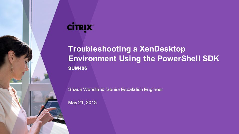 Troubleshooting a XenDesktop Environment Using the PowerShell SDK