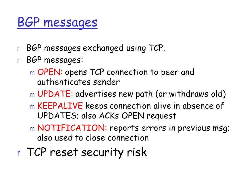 BGP messages TCP reset security risk BGP messages exchanged using TCP.