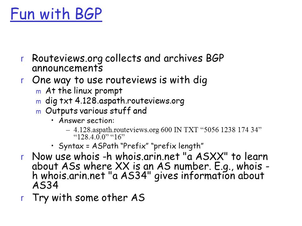 Fun with BGP Routeviews.org collects and archives BGP announcements