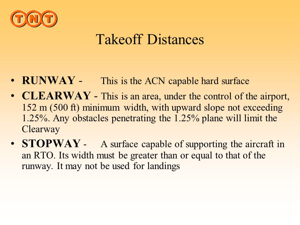Takeoff Distances RUNWAY - This is the ACN capable hard surface