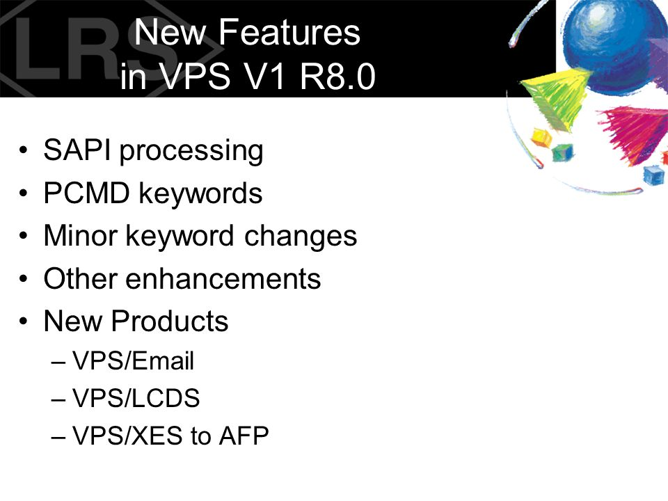 New Features in VPS V1 R8.0 SAPI processing PCMD keywords